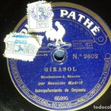Discos de pizarra: DISCO DE PIZARRA - GIRASOL Y ENTERATE - ASUNCION MADRID - DISCO PATHE - 85995 Y 85997. Lote 85173168