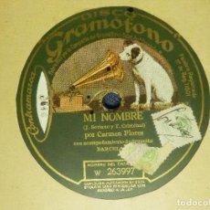 Discos de pizarra: DISCO PIZARRA GRAMÓFONO - CARMEN FLORES - MI NOMBRE - LA TAURÓFILA - ACOMPAÑA ORQ. BARCELONA. Lote 87596008