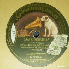 Discos de pizarra: DISCO PIZARRA GRAMÓFONO - 2 DISCOS - LAS CORSARIAS - SRA. CABRERA - ACOMPAÑA ORQ. BARCELONA. Lote 87596780