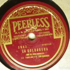 Discos de pizarra: DISCO PIZARRA GRAMÓFONO -MATILDE SANCHEZ-LA TORCACITA- LA SOLDADERA Y ZARAPE NACIONAL -1943 PEERLESS. Lote 87693796
