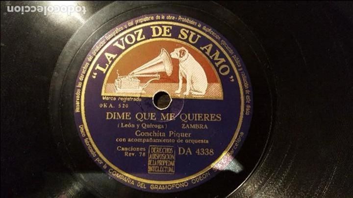 DISCO 78 RPM - CONCHITA PIQUER - DIME QUE ME QUIERES - PIZARRA (Música - Discos - Pizarra - Flamenco, Canción española y Cuplé)