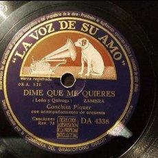 Discos de pizarra: DISCO 78 RPM - CONCHITA PIQUER - DIME QUE ME QUIERES - PIZARRA. Lote 88798216
