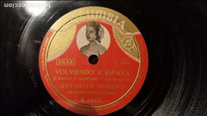 DISCO 78 RPM - ANTOÑITA MORENO - VOLVIENDO A ESPAÑA - PIZARRA (Música - Discos - Pizarra - Flamenco, Canción española y Cuplé)