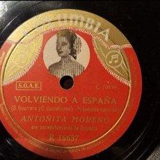 Discos de pizarra: DISCO 78 RPM - ANTOÑITA MORENO - VOLVIENDO A ESPAÑA - PIZARRA. Lote 88802624