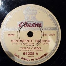 Discos de pizarra: DISCO 78 RPM - CARLOS GARDEL - TANGO - SENTIMIENTO GAUCHO - PIZARRA. Lote 88803616