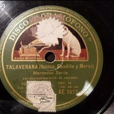Discos de pizarra: DISCO 78 RPM - MERCEDES SERÓS - TALAVERANA - PIZARRA. Lote 88917856