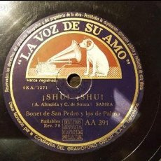 Discos de pizarra: DISCO 78 RPM - BONET DE SAN PEDRO & LOS DE PALMA - ¡SHU! ¡SHU! - PIZARRA. Lote 88922716