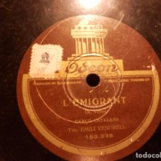 Discos de pizarra: L'EMIGRANT, CANÇO CATALANA (EMILI VENDRELL) + LA BALENGUERA, CANÇO (VIVES I ALCOVER) ODEON. Lote 89176948