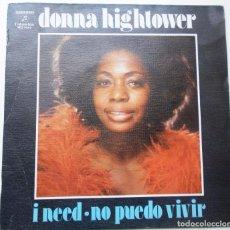 Discos de pizarra: DONNA HIGHTOWER ''I NEED'' AÑO 1974 VINILO DE 7'' DE 2 CANCIONES. Lote 89301840