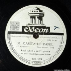 Discos de pizarra: DISCO 78 RPM - RAÚL ABRIL - HERMANAS RUSSELL - MI CASITA DE PAPEL - PIZARRA. Lote 90749370