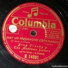 Discos de pizarra: DISCO 78 RPM - BING CROSBY & ANDREWS SISTERS - HAY UN MUCHACHO ESPERANDO - PIZARRA. Lote 90750525
