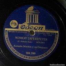 Discos de pizarra: DISCO 78 RPM - ANTONIO MACHÍN - SOMOS DIFERENTES - PIZARRA. Lote 90821745