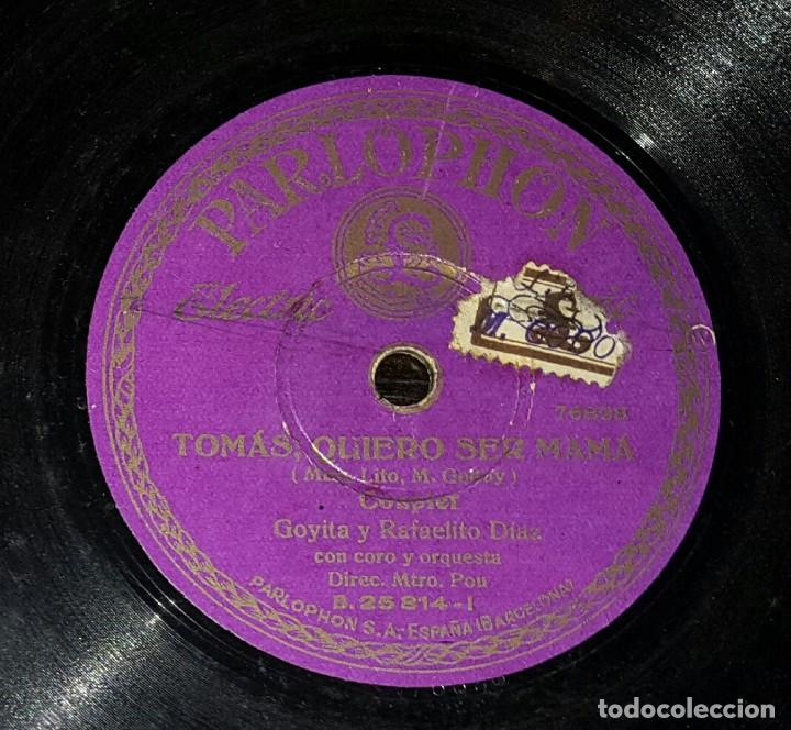 DISCO 78 RPM - GOYITA - RAFAELITO DÍAZ - COUPLET - TOMÁS QUIERO SER MAMÁ - PIZARRA (Música - Discos - Pizarra - Flamenco, Canción española y Cuplé)
