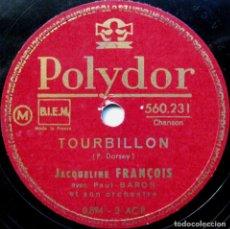 Discos de pizarra: JACQUELINE FRANÇOIS - TOURBILLON / PARIS LA NUIT - POLYDOR 1950 BPY. Lote 90978300