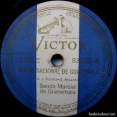 Discos de pizarra: BANDA MARCIAL DE GUATEMALA - HIMNO NACIONAL DE GUATEMALA - VICTOR 192? BPY. Lote 90978695