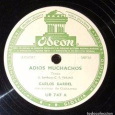 Discos de pizarra: DISCO 78 RPM - CARLOS GARDEL - TANGO - ADIÓS MUCHACHOS - PIZARRA. Lote 91394030