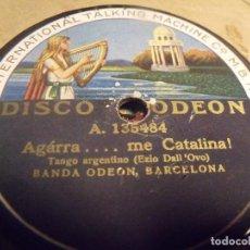 Discos de pizarra: BANDA ODEON DE BARCELONA TANGOS AGARRA...ME CATALINA / EN EL BARRO ( EZIO DALL´OVO ). Lote 95918307