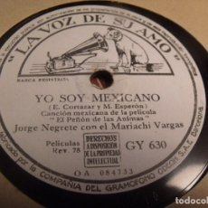 Discos de pizarra: JORGE NEGRETE DE LA PELICULA EL PEÑON DE LAS ANIMAS YO SOY MEXICANO / ESOS ALTOS DE JALISCO. Lote 95935987