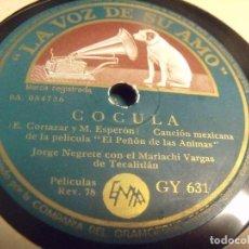 Discos de pizarra: JORGE NEGRETE COCULA / BONITA GUADALAJARA DE LAS PELICULAS EL PEÑON DE LAS ANIMAS Y ASI SE QUIERE EN. Lote 95936451