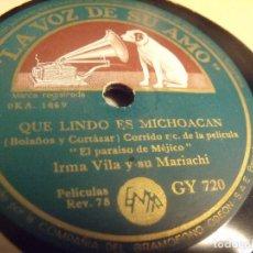 Discos de pizarra: IRMA VILA DE LA PELICULA EL PARAISO DE MEJICO CANCION QUE LINDO ES MICHOACAN + LA CHIQUITITA. Lote 95936563