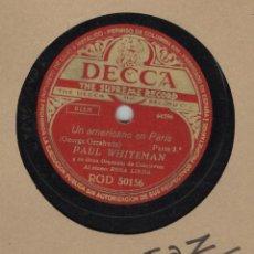 Discos de pizarra: PAUL WHITEMAN. UN AMERICANO EN PARIS. GERSHWIN. DISCO PIZARRA DECCA. Lote 97711427