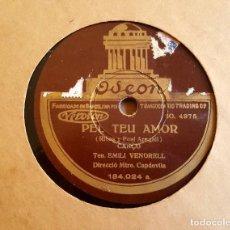 Discos de pizarra: DISCO GRAMOFONO - PEL TEU AMOR (CANÇO) - EMILI VENDRELL (SPAIN) 78 RPM. Lote 98004251