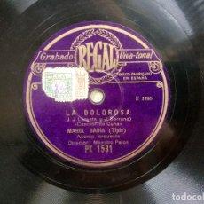 Discos de pizarra: LA DOLOROSA. MARIA BADIA.TRINI DE AVELLI. A.FERNADEZ. ANTIGUO DISCO DE PIZARRA PARA GRAMOFONO.. Lote 98061907