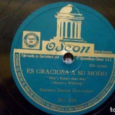 Discos de pizarra: SEXTETO BENNY GOODMAN - ES GRACIOSA A SU MODO / EL SUEÑO DE RAQUEL - ODEON 204.404 - ED. ESPAÑOLA. Lote 98173759