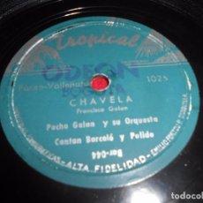 Discos de pizarra: PACHO GALAN+BARCELO&PULIDO CHAVELA/ENTRE PALMERAS 10 PULGADAS 25 CTMS TROPICAL COLOMBIA PORRO LATIN. Lote 99199491