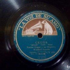 Discos de pizarra: DISCO DE PIZARRA DE XAVIER CUGAT Y HENRY KING. CELOS / TU SABES. LA VOZ DE SU AMO GY 685.. Lote 99405307