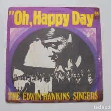 Discos de pizarra: THE EDWIN HAWKINS SINGERS 'OH HAPPY DAY'' SINGLE DOS CANCIONES AÑO 1969. Lote 99539067