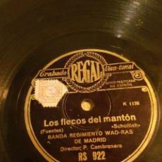 Discos de pizarra: DISCO DE PIZARRA, LOS FLECOS DEL MANTON / VEN, CIRILA, VIEN... BANDA REGIMIENTO WAD-RAS DE MADRID. Lote 99684892