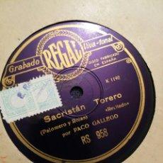 Discos de pizarra: DISCO DE PIZARRA REGAL SACRISTAN TORERO Y VIVIR ES BEBER. Lote 107685832