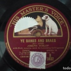 Discos de pizarra: YE BANKS AND BRAES - O SING TO ME THE OLD SCOTCH SONGS POR JOSEPH HISLOP. Lote 109279283