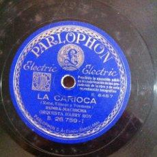 Discos de pizarra: ORQUESTA HARRY ROY. LA CARIOCA + VOLANDO HACIA RIO JANEIRO. C. 1933. Lote 113533327