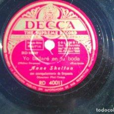Discos de pizarra: ANNE SHELTON - YO BAILARÉ EN TU BODA + GILDA - AMADO MÍO - (DECCA, 1946) - RD 40011. Lote 114418131