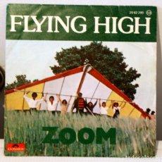 Discos de pizarra: SINGLE - ZOOM - FLYING HIGH - POLYDOR 1979. Lote 114568567