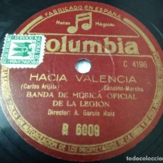 Discos de pizarra: MILITAR BANDA DE LA LEGIÓN CANCIÓN-MARCHA. HACIA VALENCIA RAQUEL RODRIGO. Lote 116492311
