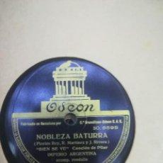Discos de pizarra: DISCO PIZARRA - IMPERIO ARGENTINA NOBLEZA BATURRA. Lote 116519055