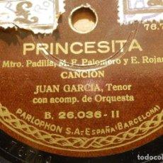 Discos de pizarra: DISCO DE PIZARRA - TENOR JUAN GARCÍA - ACOMPAÑA PIANO - PRINCESITA, AY, AY AY - PARLOPHON 26.036. Lote 116711031