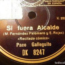 Discos de pizarra: DISCO PIZARRA - PACO GALLEGUITO - SI FUERA ALCALDE - EL ATROPELLO DEL DÍA - RECITADO CÓMICO. Lote 116846675