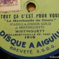 Discos de pizarra: DISCO DE PIZARRA GRAMÓFONO - MISTINGUETT -TOUT ÇA C'EST POUR VOU - ON M´SUIT - DISQUE A AIGUILLE. Lote 116981867