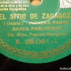 Discos de pizarra: DISCO DE PIZARRA GRAMÓFONO - EL SITIO DE ZARAGOZA - PASCUAL MARQUINA - BANDA PARLOPHONE -. Lote 116982659