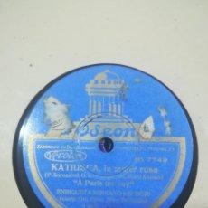 Discos de pizarra: KATIUSCA, LA MUJER RUSA RUSITA, RUSA DIVINA Y A PARIS ME VOY ENRIQUETA SERRANA Y SR BORI. Lote 117602359