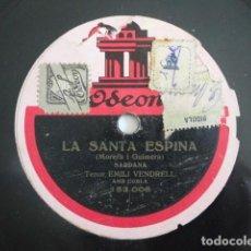Discos para gramofone: EMILI VENDRELL - LA SANTA ESPINA / PER TU PLORO - SARDANAS - ODEON 203.296. Lote 119535619