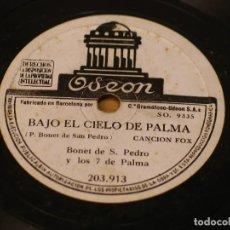 Discos para gramofone: BONET DE SAN PEDRO Y LOS 7 DE PALMA - BAJO EL CIELO DE PALMA / VOLVERÁ LA PRIMAVERA - ODEON 203.193. Lote 121072675