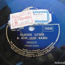 Discos de pizarra: CLAUDE LUTER & SON JAZZ BAND : CARELESS LOVE BLUES; PIMLICO. Lote 121744511
