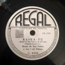 Discos de pizarra: BONET DE SAN PEDRO RASKA-YU/ CLUB TRÉBOL REGAL C.8599. Lote 122113671