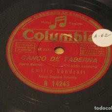 Discos de pizarra: EMILIO VENDRELL - CANÇÓ DE TRAGINERS / CANÇÓ DE TABERNA - COLUMBIA R 14243. Lote 122163527