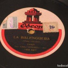 Discos de pizarra: EMILI VENDRELL - LA BALENGUERA / L'EMIGRANT - ODEON 153.327. Lote 122163611